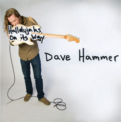Dave Hammer Hallelujahs On it's Way
